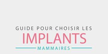Guide pour choisir les implants mammaires