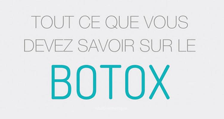 Tout ce que vous devez savoir sur le Botox